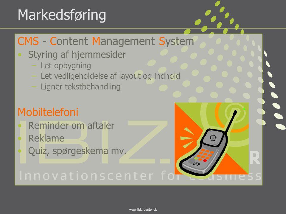 www.ibiz-center.dk Markedsføring CMS - Content Management System •Styring af hjemmesider –Let opbygning –Let vedligeholdelse af layout og indhold –Lig