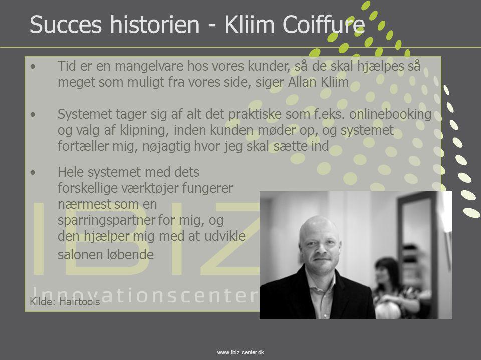 www.ibiz-center.dk Succes historien - Kliim Coiffure •Tid er en mangelvare hos vores kunder, så de skal hjælpes så meget som muligt fra vores side, si