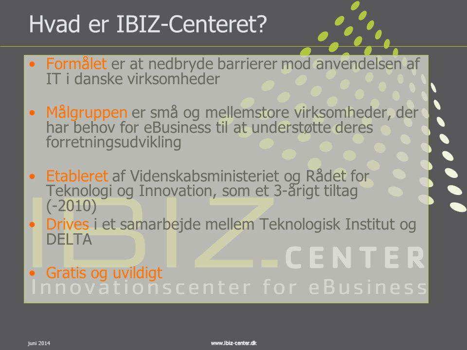www.ibiz-center.dkjuni 2014www.ibiz-center.dk Hvad er IBIZ-Centeret? •Formålet er at nedbryde barrierer mod anvendelsen af IT i danske virksomheder •M