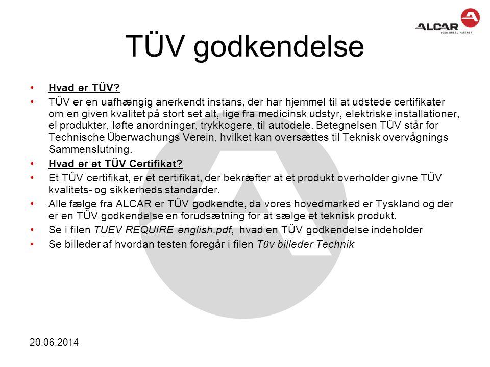 20.06.2014 TÜV godkendelse •Hvad er TÜV? •TÜV er en uafhængig anerkendt instans, der har hjemmel til at udstede certifikater om en given kvalitet på s