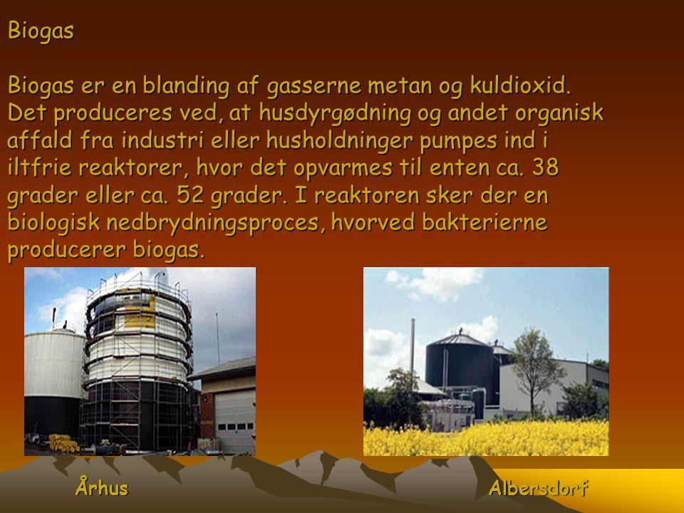 Biogas Biogas er en blanding af gasserne metan og kuldioxid. Det produceres ved, at husdyrgødning og andet organisk affald fra industri eller husholdn