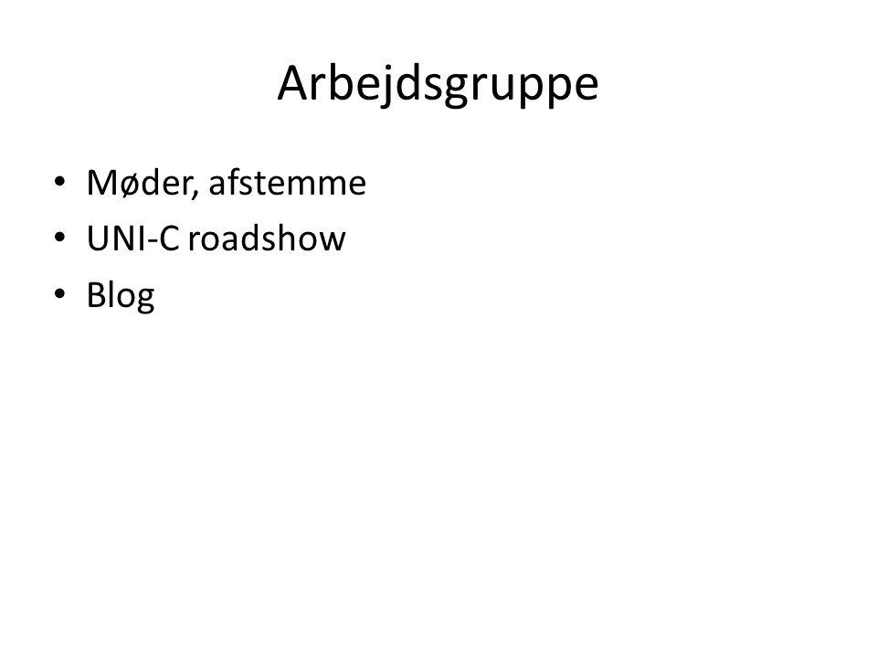 Arbejdsgruppe • Møder, afstemme • UNI-C roadshow • Blog