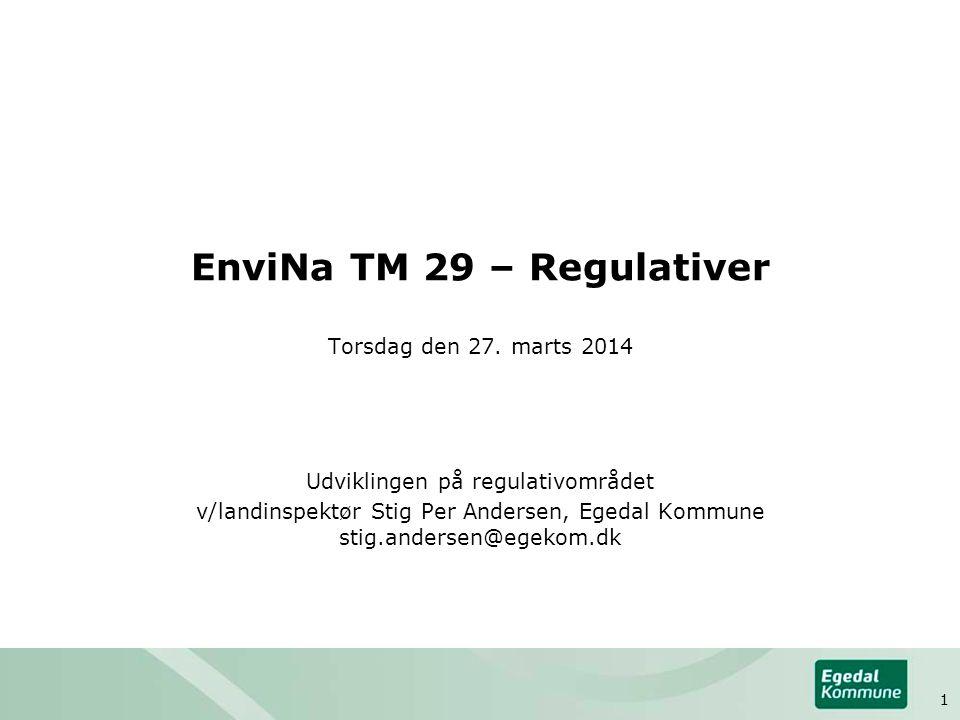 EnviNa TM 29 – Regulativer Torsdag den 27. marts 2014 Udviklingen på regulativområdet v/landinspektør Stig Per Andersen, Egedal Kommune stig.andersen@