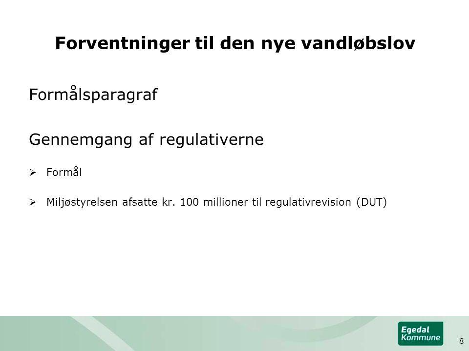 Forventninger til den nye vandløbslov Formålsparagraf Gennemgang af regulativerne  Formål  Miljøstyrelsen afsatte kr. 100 millioner til regulativrev