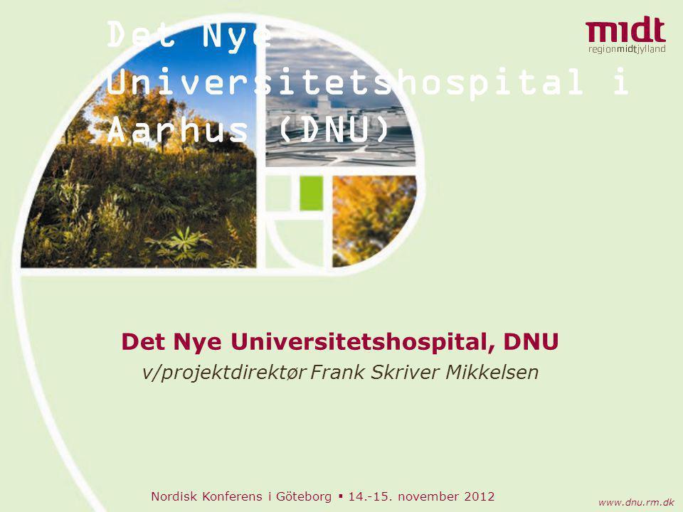 Nordisk Konferens i Göteborg  14.-15. november 2012 www.dnu.rm.dk Rev. skitseprojekt vers. 2