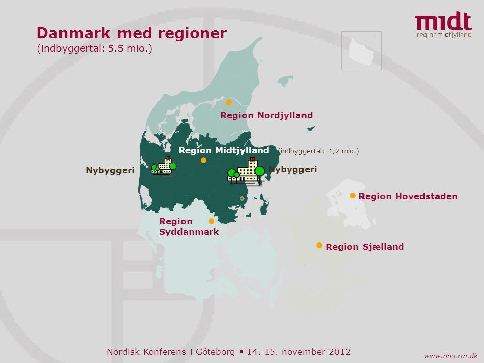 Nordisk Konferens i Göteborg  14.-15. november 2012 www.dnu.rm.dk Oktober 2012