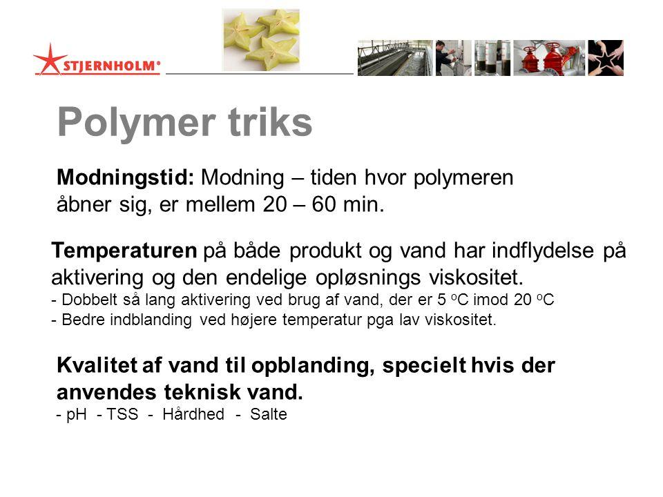 Polymer triks Temperaturen på både produkt og vand har indflydelse på aktivering og den endelige opløsnings viskositet.