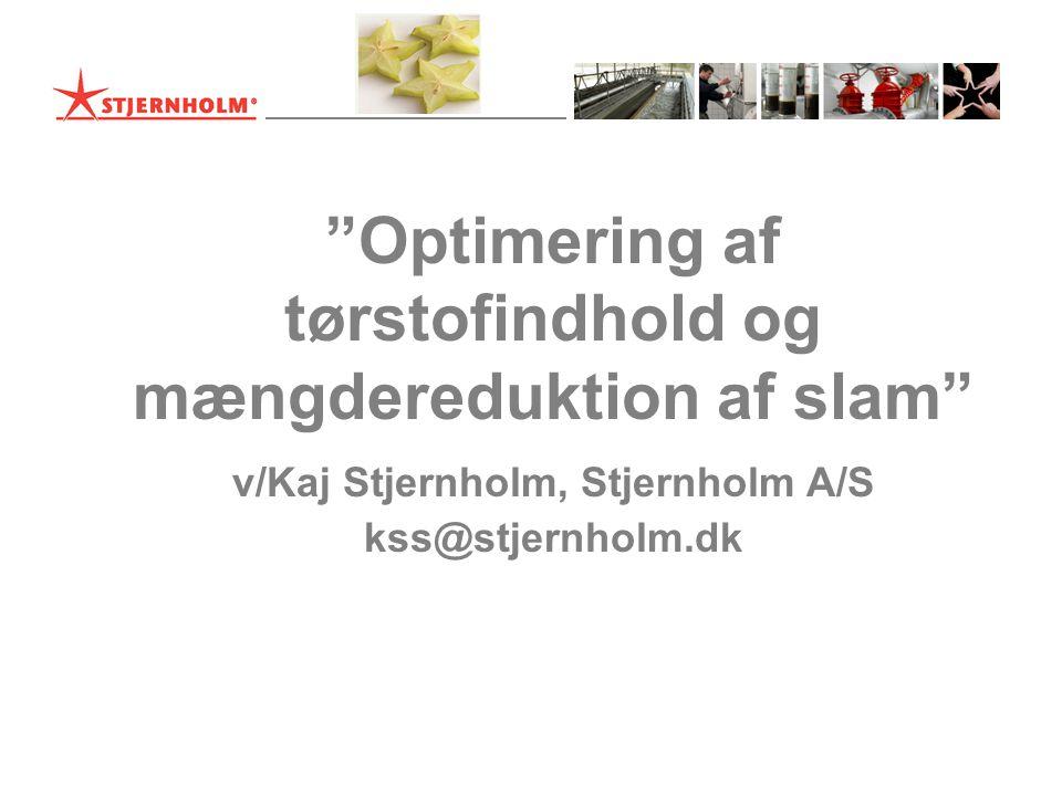 Optimering af tørstofindhold og mængdereduktion af slam v/Kaj Stjernholm, Stjernholm A/S kss@stjernholm.dk