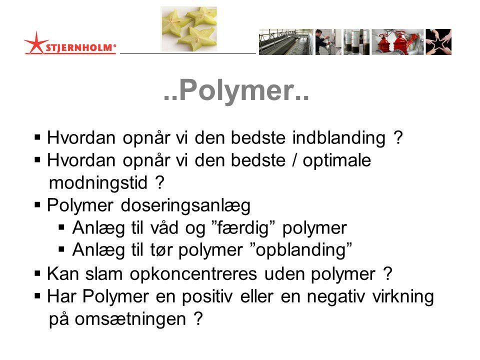Polymer Polymer kan leveres som pulver (normalt til store renseanlæg) i big bags og bulk eller som opløst koncentrat i tankvogn, tromler eller palletanke.