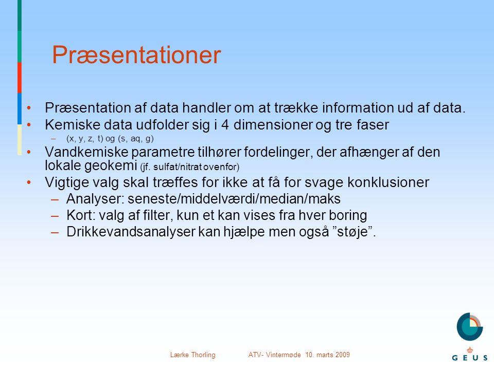 Lærke Thorling ATV- Vintermøde 10. marts 2009 Præsentationer •Præsentation af data handler om at trække information ud af data. •Kemiske data udfolder