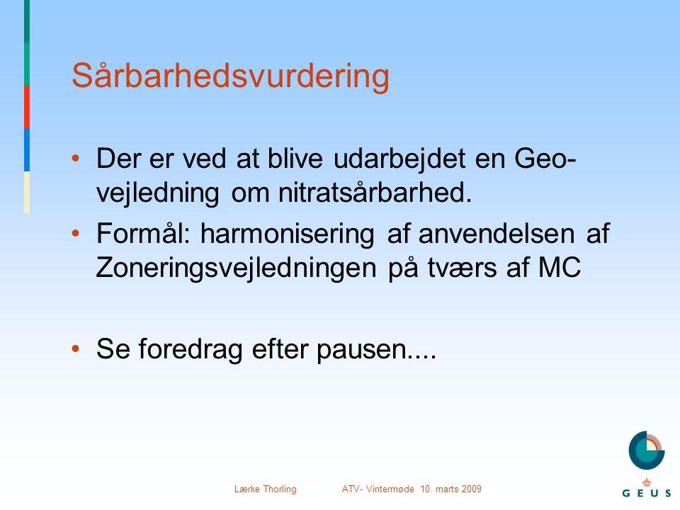 Lærke Thorling ATV- Vintermøde 10. marts 2009 Sårbarhedsvurdering •Der er ved at blive udarbejdet en Geo- vejledning om nitratsårbarhed. •Formål: harm