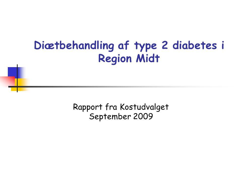 Diætbehandling af type 2 diabetes i Region Midt Rapport fra Kostudvalget September 2009
