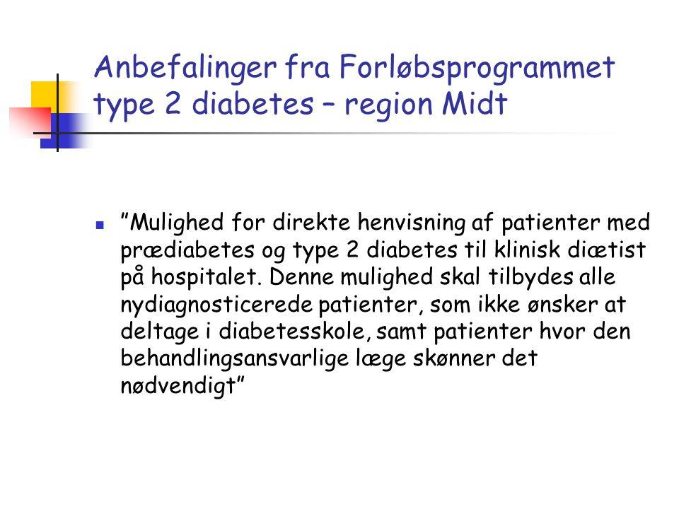"""Anbefalinger fra Forløbsprogrammet type 2 diabetes – region Midt  """"Mulighed for direkte henvisning af patienter med prædiabetes og type 2 diabetes ti"""