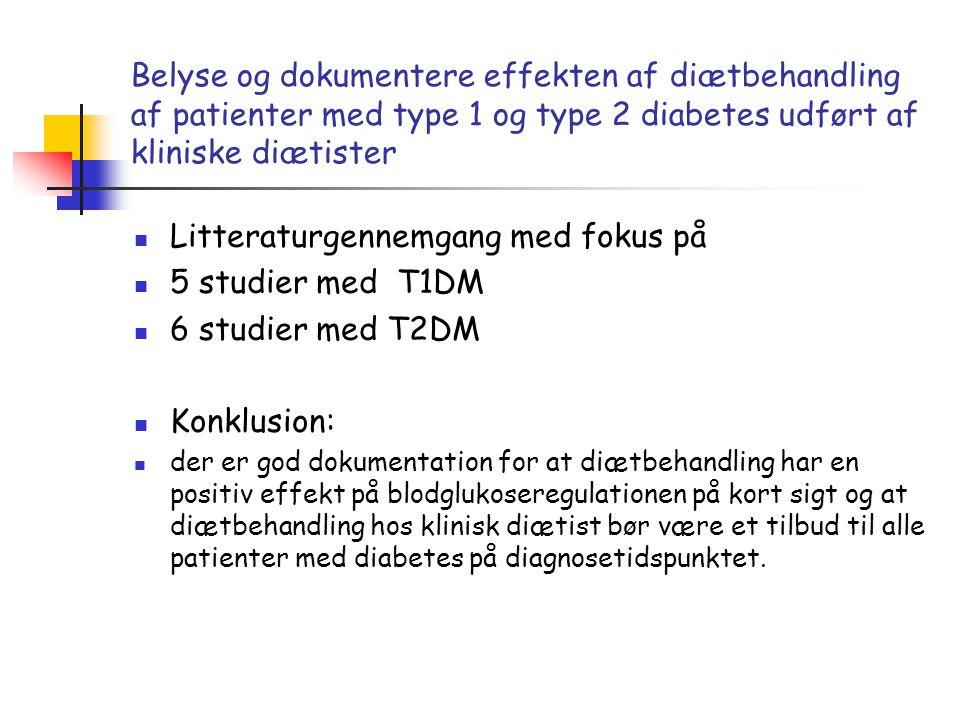 Belyse og dokumentere effekten af diætbehandling af patienter med type 1 og type 2 diabetes udført af kliniske diætister  Litteraturgennemgang med fo