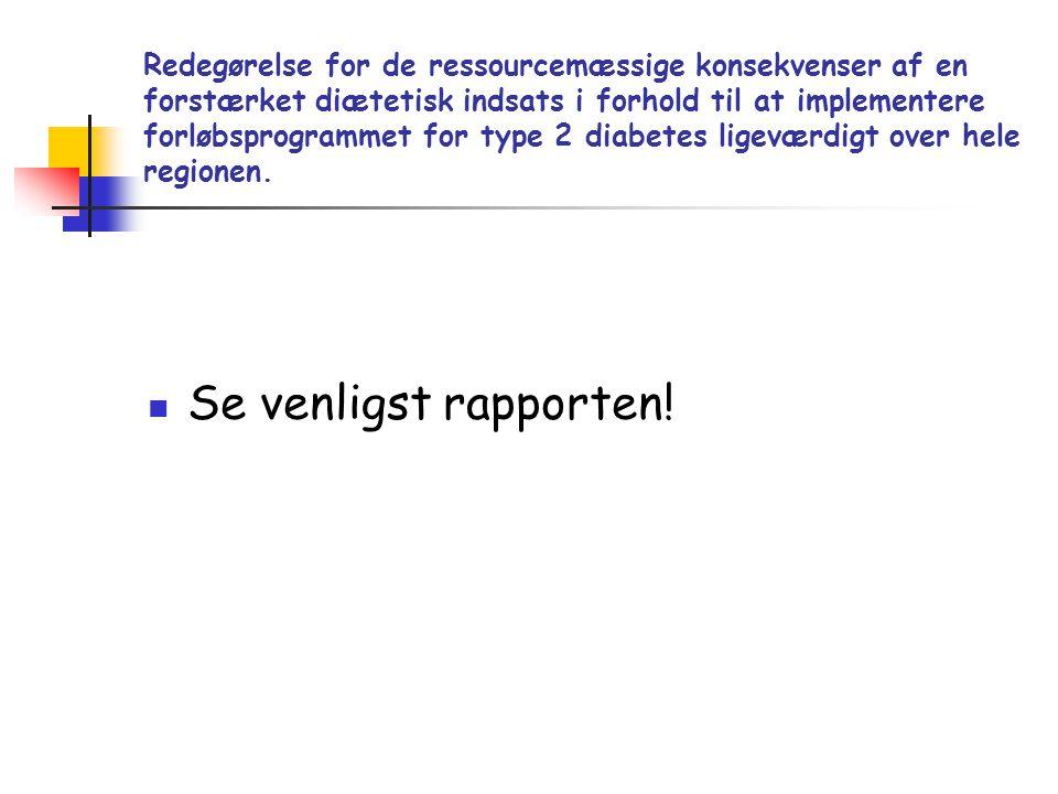 Redegørelse for de ressourcemæssige konsekvenser af en forstærket diætetisk indsats i forhold til at implementere forløbsprogrammet for type 2 diabete
