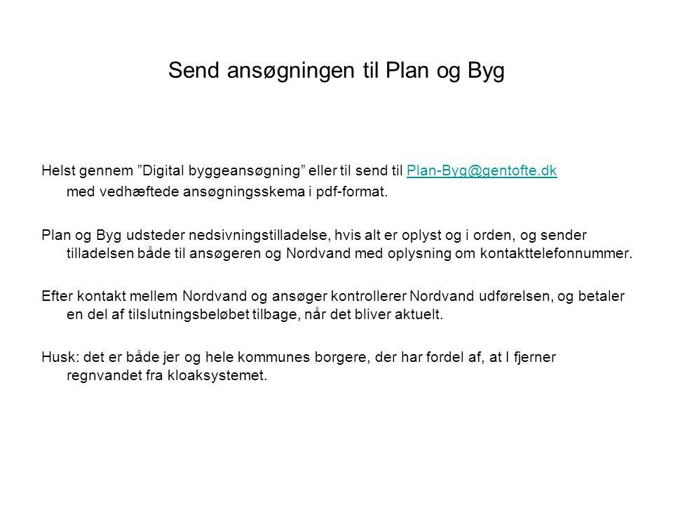 """Send ansøgningen til Plan og Byg Helst gennem """"Digital byggeansøgning"""" eller til send til Plan-Byg@gentofte.dkPlan-Byg@gentofte.dk med vedhæftede ansø"""