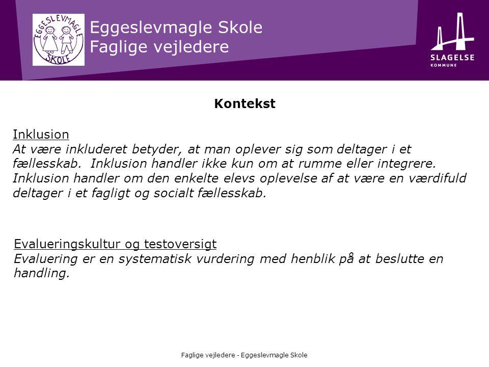 Eggeslevmagle Skole Faglige vejledere Faglige vejledere - Eggeslevmagle Skole Funktionsbeskrivelse udarbejdes i dialog mellem vejleder og skoleleder.