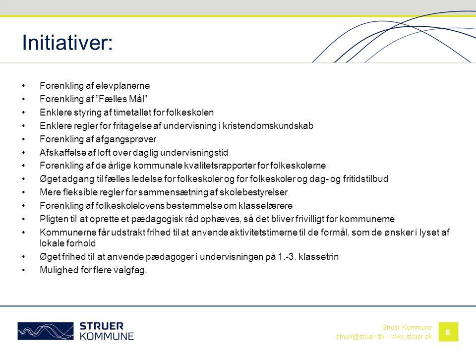 """Struer Kommune struer@struer.dk - www.struer.dk Initiativer: •Forenkling af elevplanerne •Forenkling af """"Fælles Mål"""" •Enklere styring af timetallet fo"""