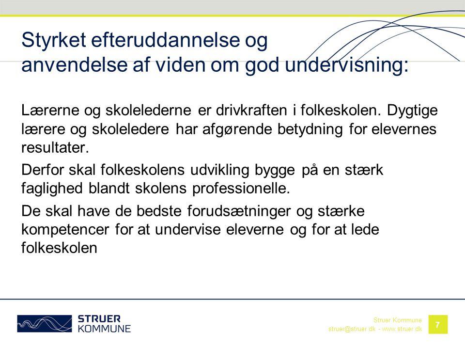 Struer Kommune struer@struer.dk - www.struer.dk Styrket efteruddannelse og anvendelse af viden om god undervisning: Lærerne og skolelederne er drivkra