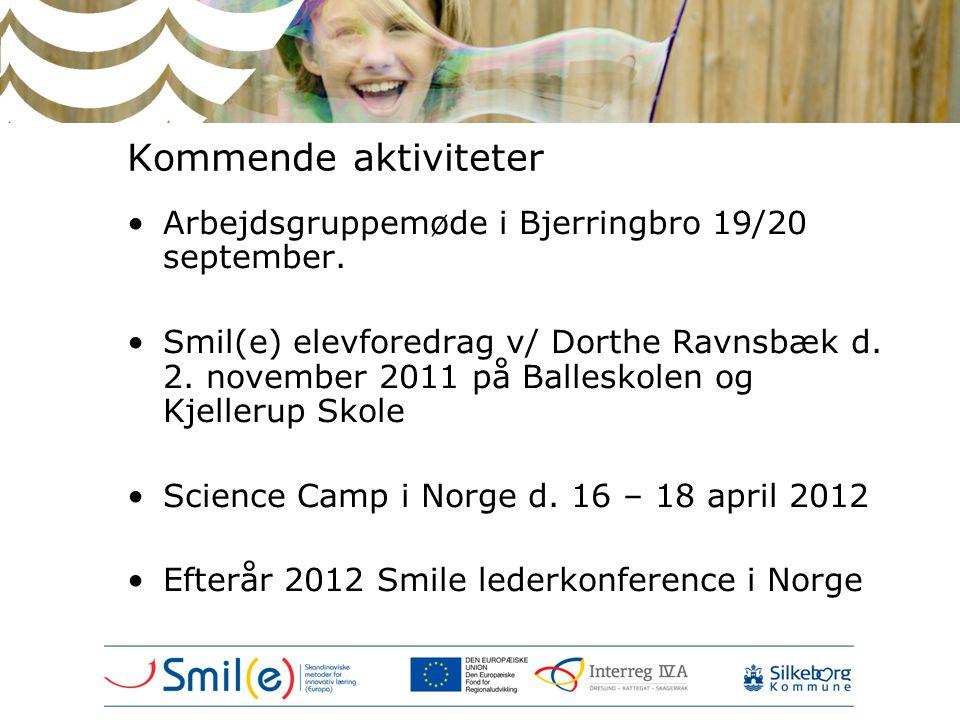 Kommende aktiviteter •Arbejdsgruppemøde i Bjerringbro 19/20 september. •Smil(e) elevforedrag v/ Dorthe Ravnsbæk d. 2. november 2011 på Balleskolen og