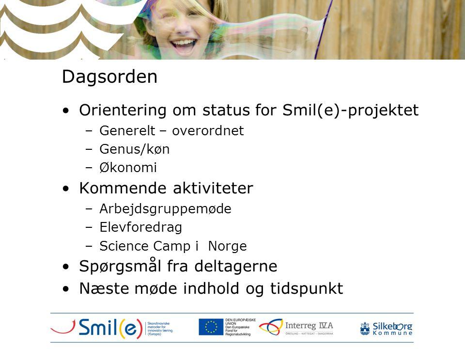 Dagsorden •Orientering om status for Smil(e)-projektet –Generelt – overordnet –Genus/køn –Økonomi •Kommende aktiviteter –Arbejdsgruppemøde –Elevforedr