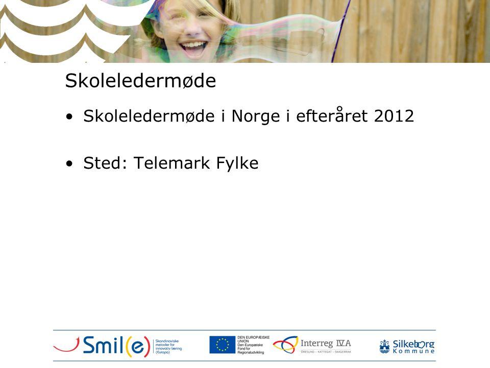 Skoleledermøde •Skoleledermøde i Norge i efteråret 2012 •Sted: Telemark Fylke