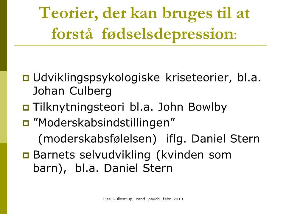 Teorier, der kan bruges til at forstå fødselsdepression :  Udviklingspsykologiske kriseteorier, bl.a.