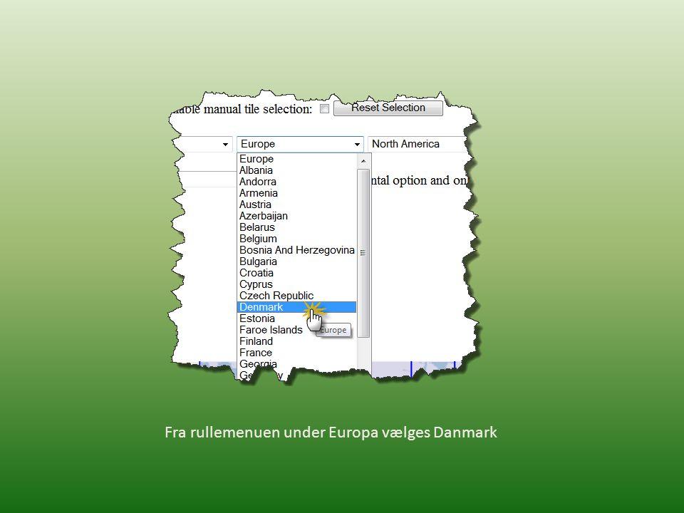 Hvis du ønsker det kan du ved at sætte flueben i Enable manuel tile selection tilføje kort over andre områder f.eks.