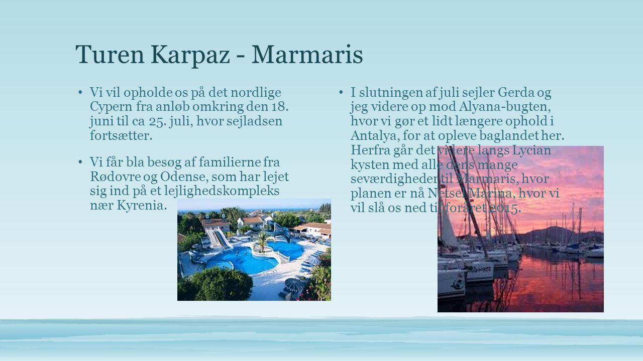 Turen Karpaz - Marmaris • Vi vil opholde os på det nordlige Cypern fra anløb omkring den 18.
