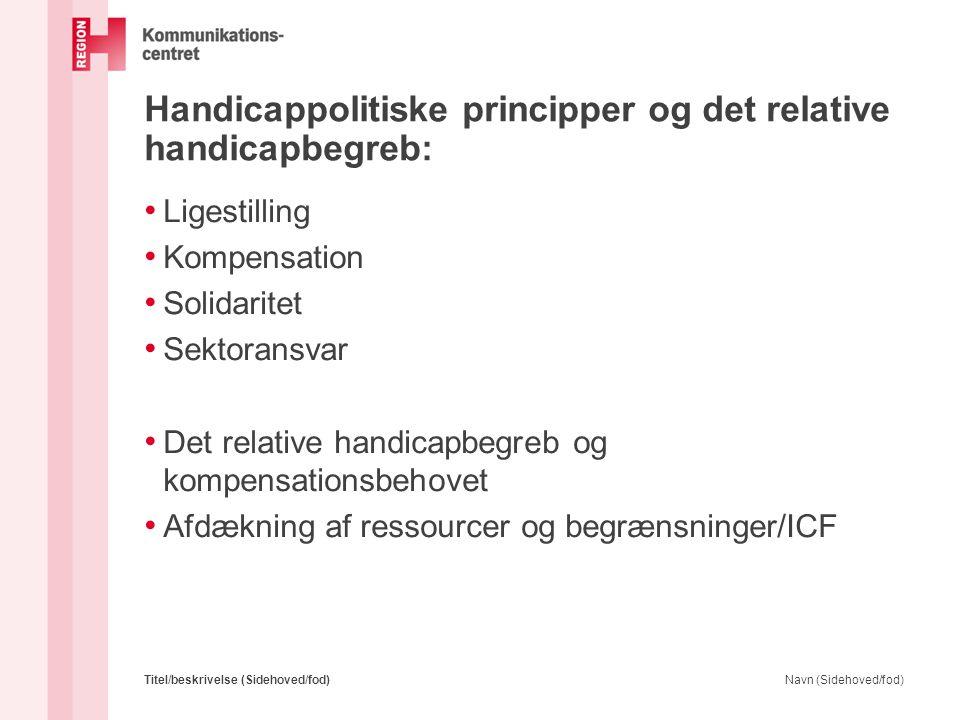 Sektoransvar • Sektoransvar er et af hovedprincipperne for dansk handicappolitik.