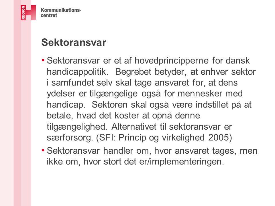 Sektoransvar • Sektoransvar er et af hovedprincipperne for dansk handicappolitik. Begrebet betyder, at enhver sektor i samfundet selv skal tage ansvar