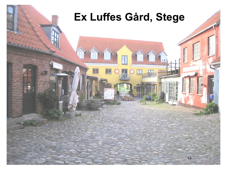 13 Ex Luffes Gård, Stege