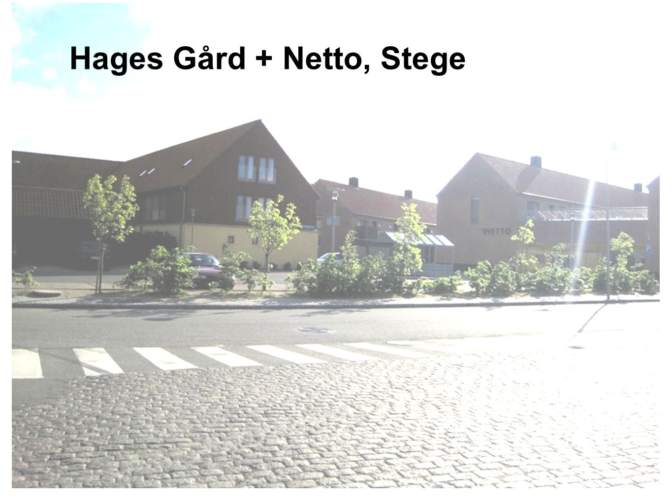 Ex Hages Gård / Netto Hages Gård + Netto, Stege