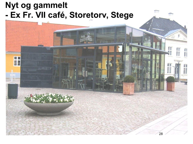 28 Nyt og gammelt - Ex Fr. VII café, Storetorv, Stege