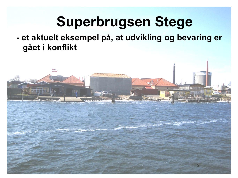 3 Superbrugsen Stege - et aktuelt eksempel på, at udvikling og bevaring er gået i konflikt