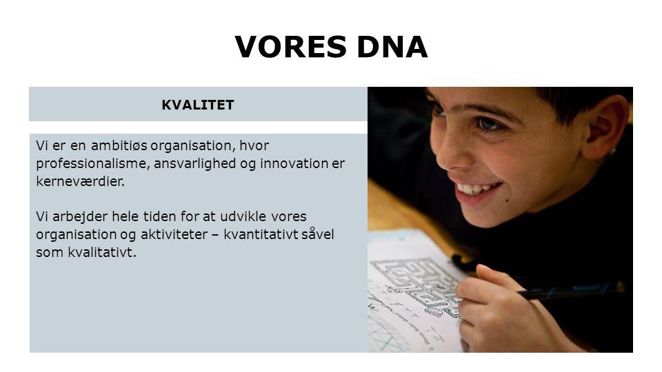 VORES DNA Vi er en ambitiøs organisation, hvor professionalisme, ansvarlighed og innovation er kerneværdier. Vi arbejder hele tiden for at udvikle vor