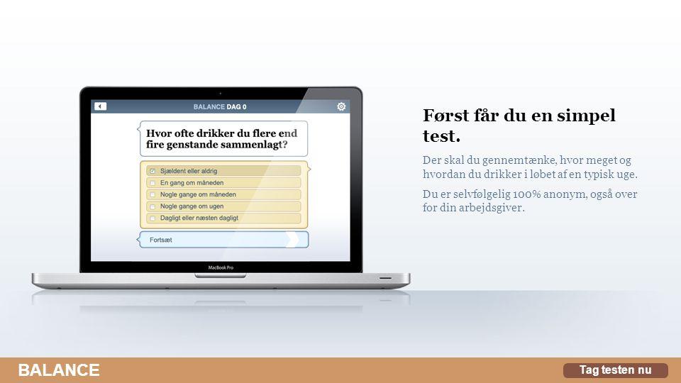 Først får du en simpel test.