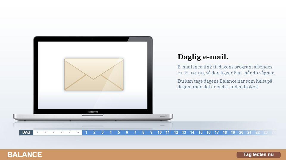 Daglig e-mail.E-mail med link til dagens program afsendes ca.