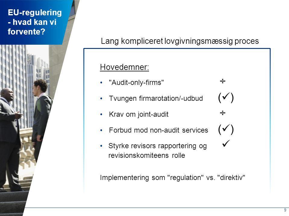 9 EU-regulering - hvad kan vi forvente.