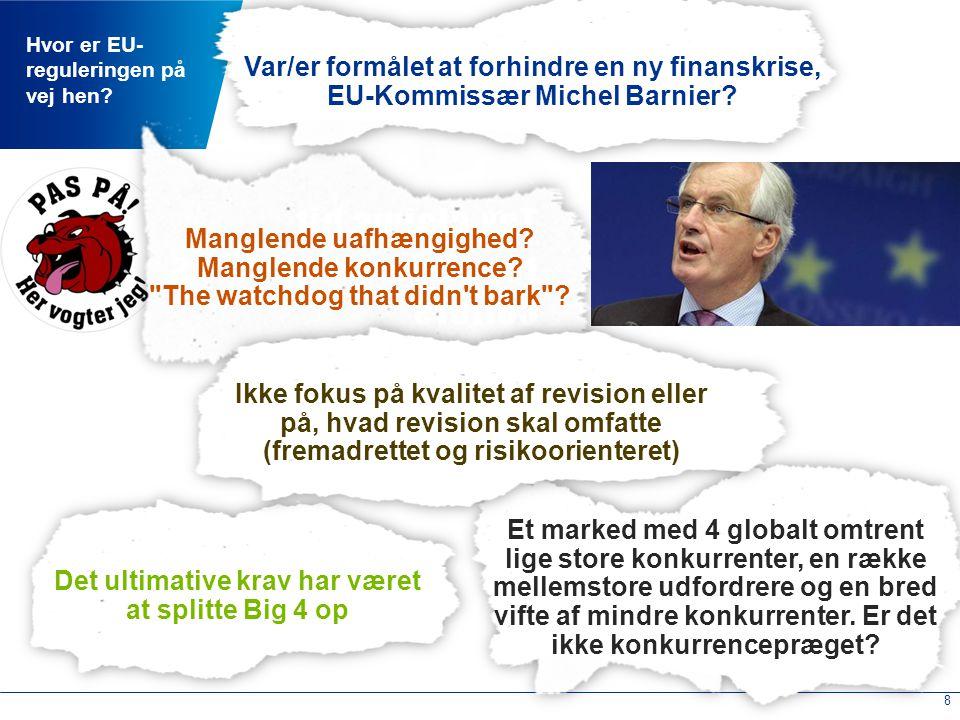 8 Hvor er EU- reguleringen på vej hen.Manglende uafhængighed.