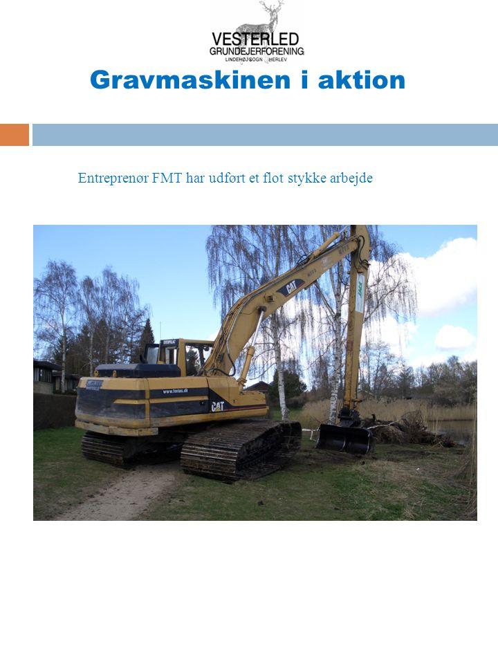 Gravmaskinen i aktion Entreprenør FMT har udført et flot stykke arbejde