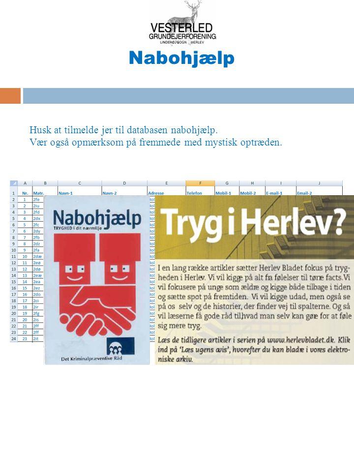 Nabohjælp Husk at tilmelde jer til databasen nabohjælp.