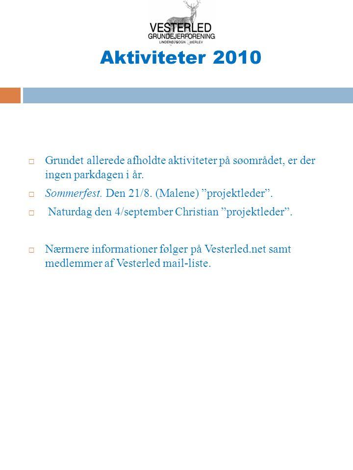 Aktiviteter 2010  Grundet allerede afholdte aktiviteter på søområdet, er der ingen parkdagen i år.