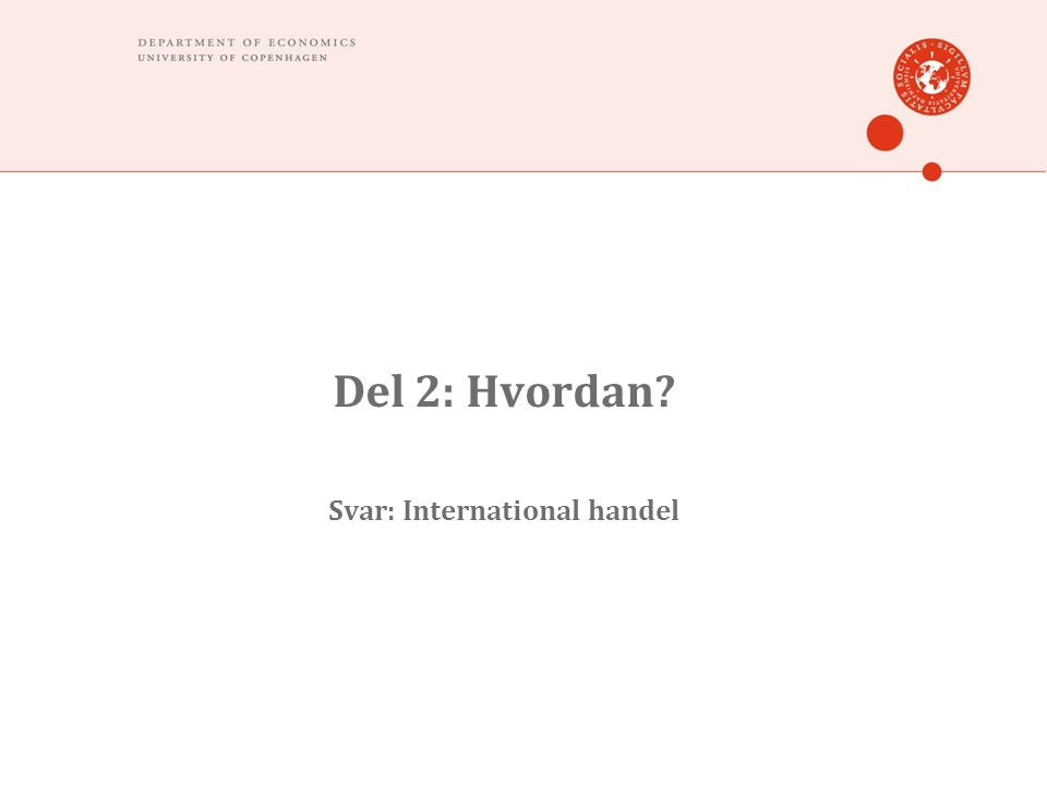 Del 2: Hvordan? Svar: International handel