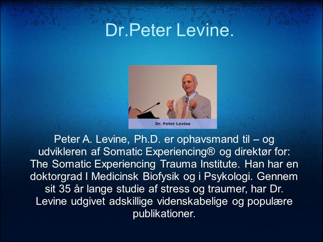 Dr.Peter Levine.Peter A. Levine, Ph.D.