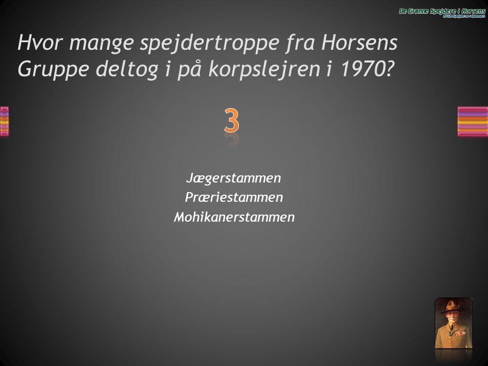 Hvor mange spejdertroppe fra Horsens Gruppe deltog i på korpslejren i 1970? Jægerstammen Præriestammen Mohikanerstammen
