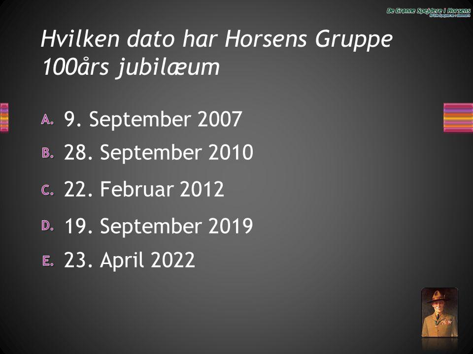 Hvilken dato har Horsens Gruppe 100års jubilæum 23. April 2022 22. Februar 2012 9. September 2007 28. September 2010 19. September 2019