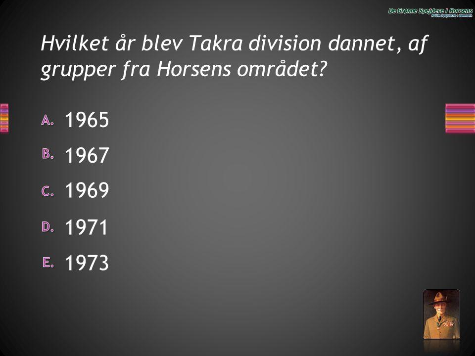 Hvilket år blev Takra division dannet, af grupper fra Horsens området? 1967 1973 1971 1965 1969
