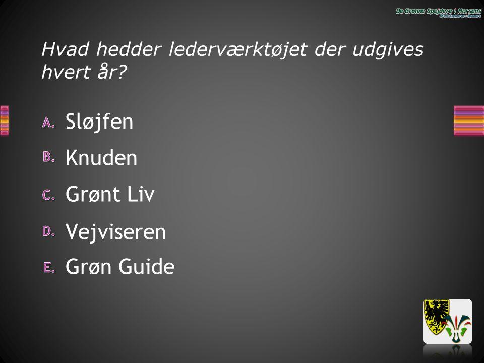 Grøn Guide Vejviseren Grønt Liv Knuden Sløjfen Hvad hedder lederværktøjet der udgives hvert år?