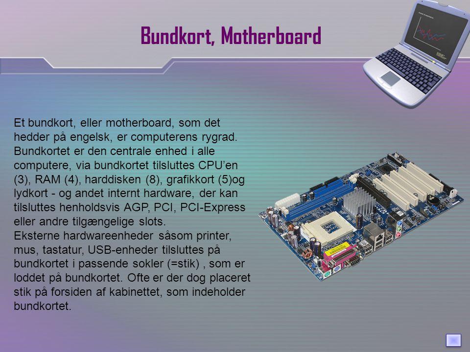 Bundkort, Motherboard Et bundkort, eller motherboard, som det hedder på engelsk, er computerens rygrad.